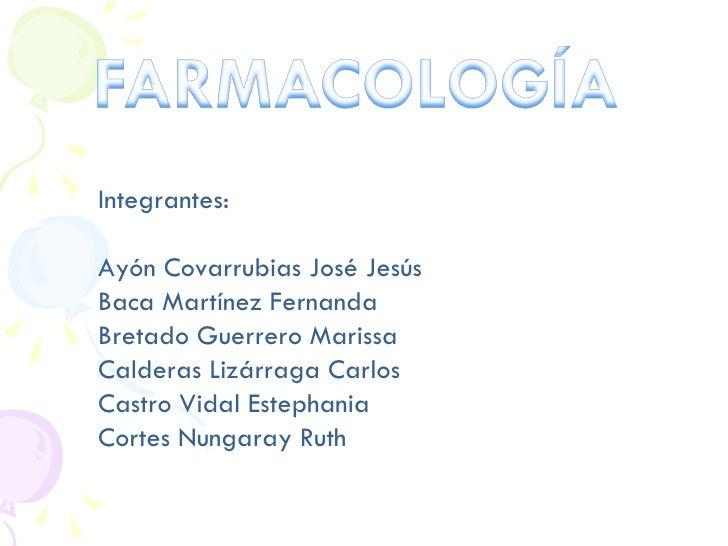Integrantes: Ayón Covarrubias José Jesús Baca Martínez Fernanda Bretado Guerrero Marissa Calderas Lizárraga Carlos Castro ...