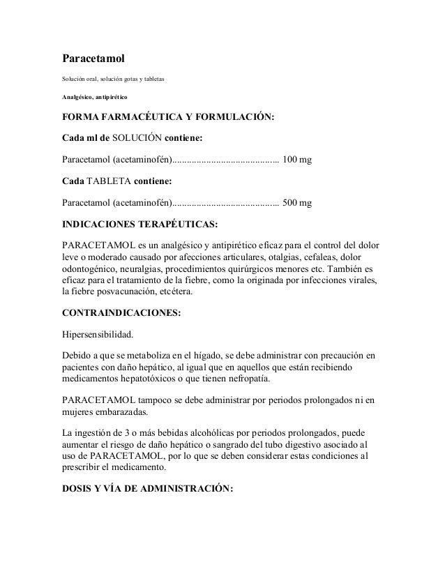 Paracetamol Solución oral, solución gotas y tabletas Analgésico, antipirético FORMA FARMACÉUTICA Y FORMULACIÓN: Cada ml de...
