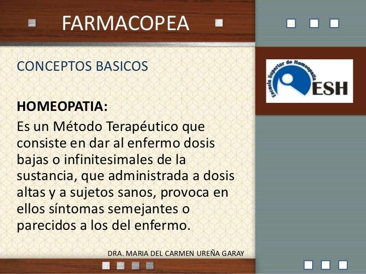 FARMACOPEA<br />1<br />CONCEPTOS BASICOS<br />HOMEOPATIA:<br />Es un Método Terapéutico que consiste en dar al enfermo dos...
