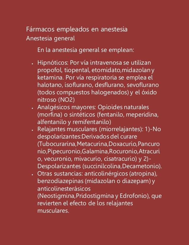 Fármacos empleados en anestesia Anestesia general En la anestesia general se emplean:  Hipnóticos: Por vía intravenosa se...