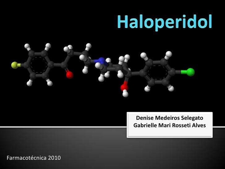 Denise Medeiros Selegato                      Gabrielle Mari Rosseti AlvesFarmacotécnica 2010