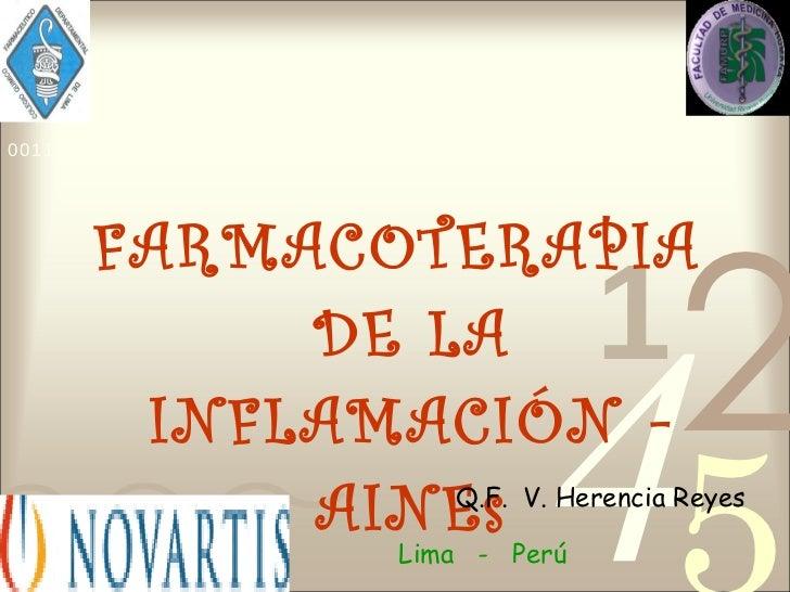 <ul><li>FARMACOTERAPIA DE LA INFLAMACIÓN - AINEs </li></ul>Q.F.  V. Herencia Reyes Lima  -  Perú