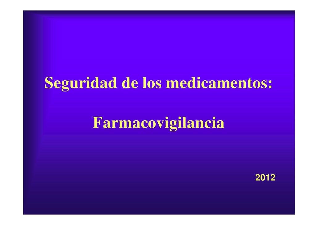 Seguridad de los medicamentos:      Farmacovigilancia                           2012