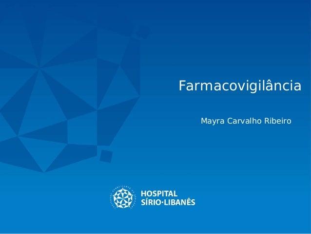Farmacovigilância Mayra Carvalho Ribeiro