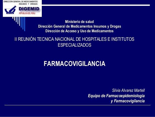 II REUNIÓN TECNICA NACIONAL DE HOSPITALES E INSTITUTOS ESPECIALIZADOS FARMACOVIGILANCIA Ministerio de salud Dirección Gene...