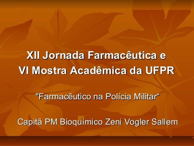 """XII Jornada Farmacêutica eXII Jornada Farmacêutica e VI Mostra Acadêmica da UFPRVI Mostra Acadêmica da UFPR """"Farmacêutico ..."""