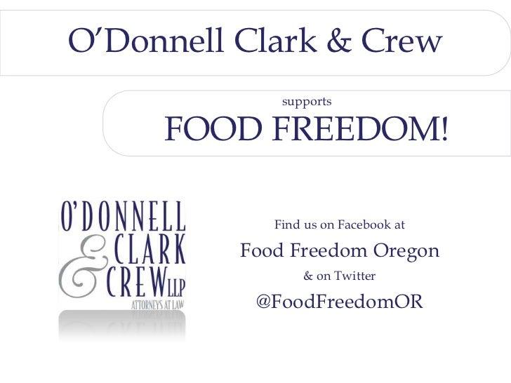 cv<br />cv<br />O'Donnell Clark & Crew<br />supports<br />FOOD FREEDOM!<br />Find us onFacebook at<br />Food Freedom Orego...