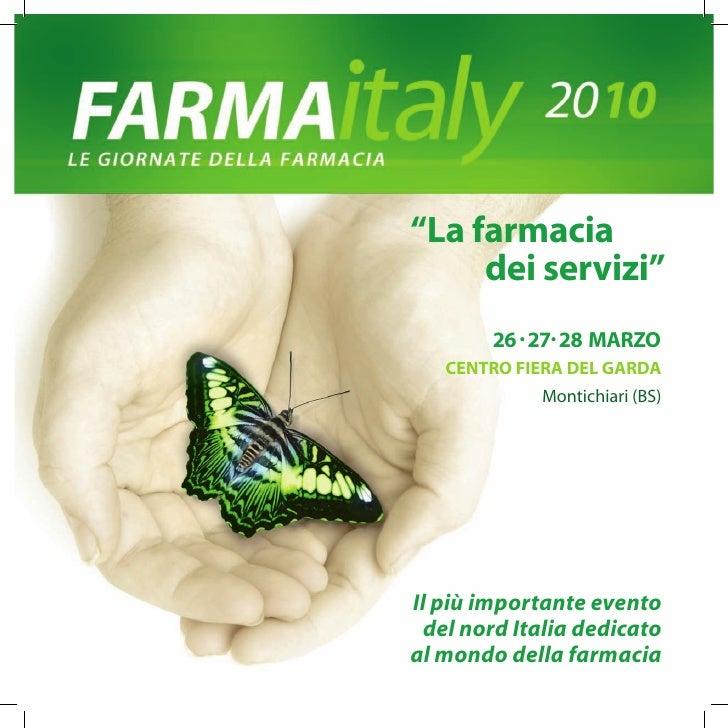 """""""La farmacia      dei servizi""""         26 . 27. 28 MARZO    CENTRO FIERA DEL GARDA              Montichiari (BS)     Il pi..."""