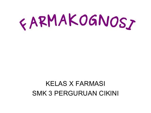 KELAS X FARMASI SMK 3 PERGURUAN CIKINI