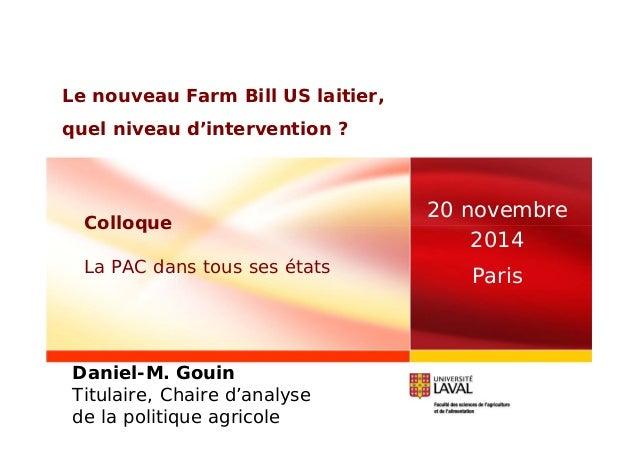 Le nouveau Farm Bill US laitier,  quel niveau d'intervention ?  20 novembre  2014  Paris  Colloque  La PAC dans tous ses é...