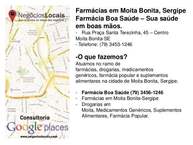 Farmácias em Moita Bonita, Sergipe Farmácia Boa Saúde – Sua saúde em boas mãos. - Rua Praça Santa Terezinha, 45 – Centro M...