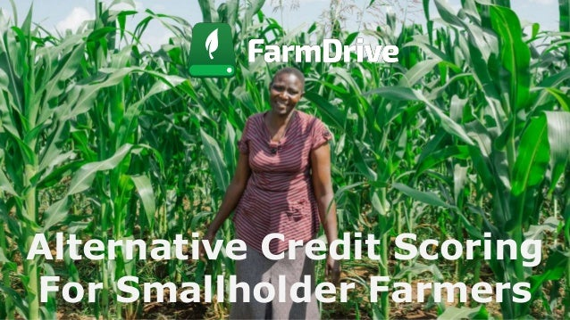 Alternative Credit Scoring For Smallholder Farmers