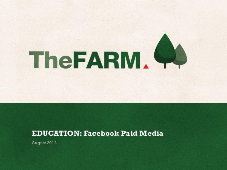 EDUCATION: Facebook Paid MediaAugust 2012