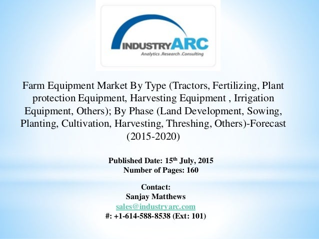 Farm Equipment Market By Type (Tractors, Fertilizing, Plant protection Equipment, Harvesting Equipment , Irrigation Equipm...