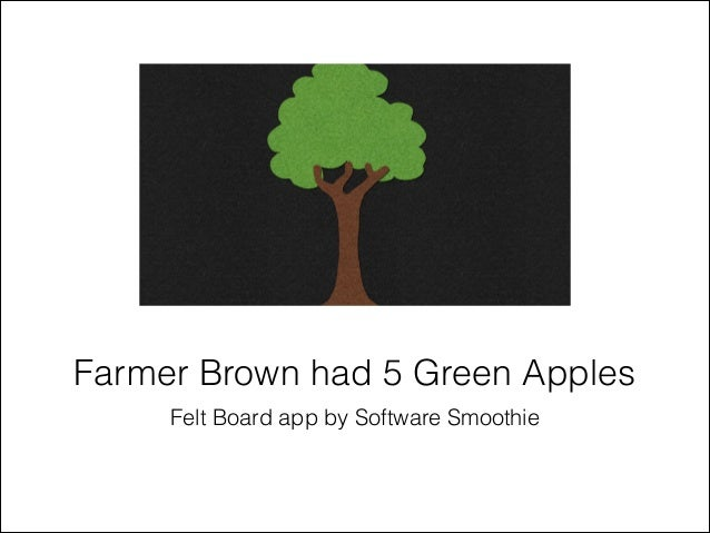 Felt Board app by Software Smoothie Farmer Brown had 5 Green Apples