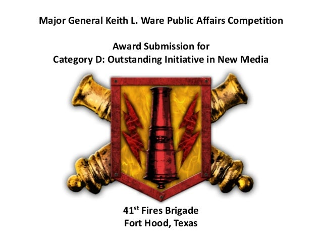 Major General Keith L. Ware Public Affairs Competition Award Submission for Category D: Outstanding Initiative in New Medi...