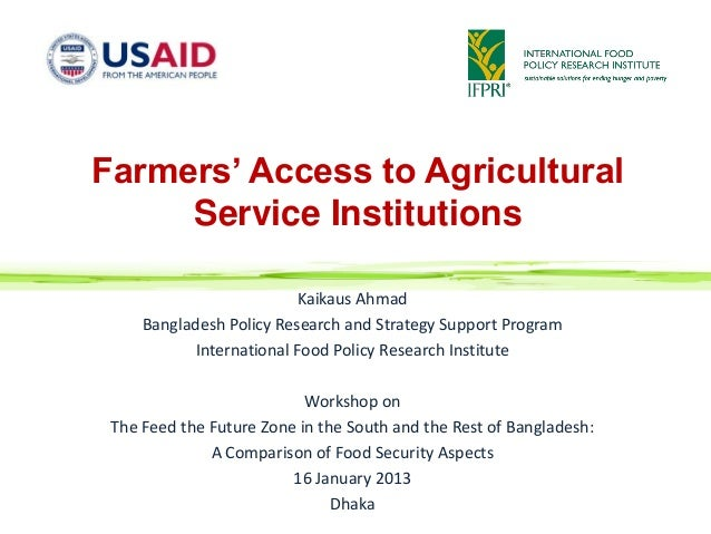 Farmers' Access to Agricultural     Service Institutions                           Kaikaus Ahmad     Bangladesh Policy Res...