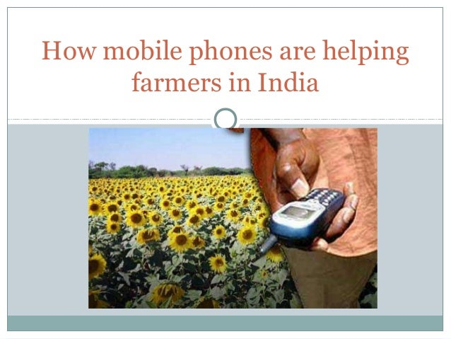 How mobile phones are helpingfarmers in India