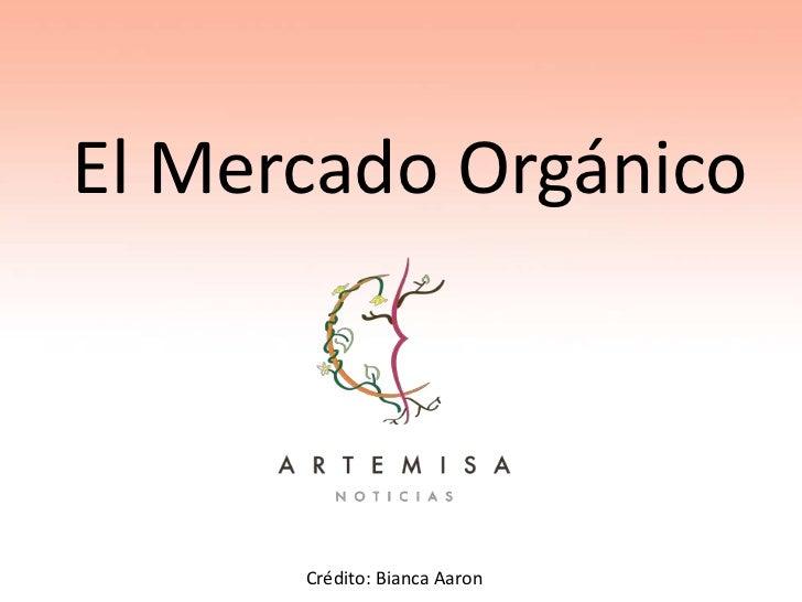 El Mercado Orgánico<br />Crédito: Bianca Aaron<br />