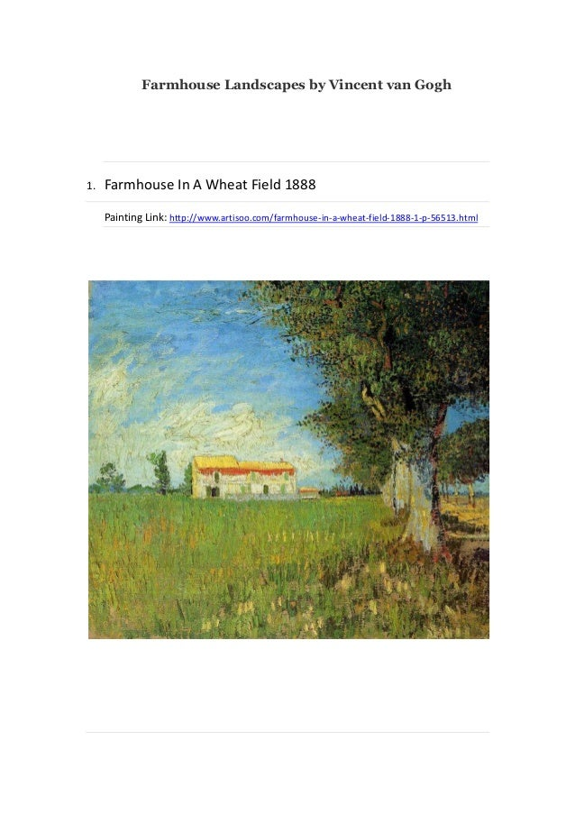 Farmhouse Landscapes by Vincent van Gogh  1.  Farmhouse In A Wheat Field 1888 Painting Link: http://www.artisoo.com/farmho...