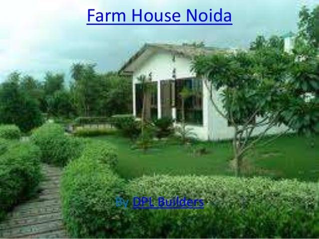 Farm House Noida   By DPL Builders