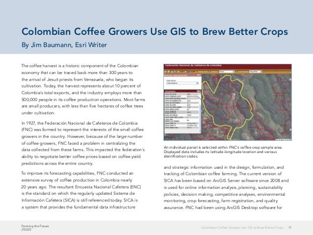 11Colombian Coffee Growers Use GIS to Brew Better Crops Farming the Future J10220 The coffee harvest is a historic compone...