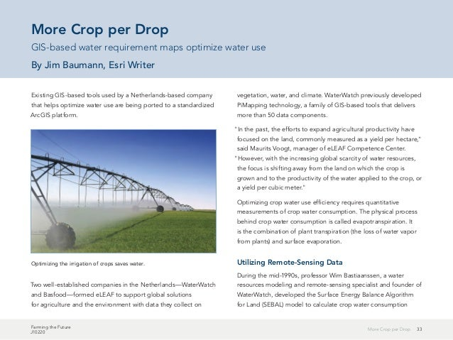 33More Crop per Drop Farming the Future J10220 Existing GIS-based tools used by a Netherlands-based company that helps opt...