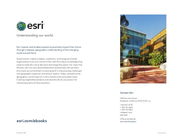 G59929 _ESRI8/13rkPrinted in USA Esri inspires and enables people to positively impact their future through a deeper, geog...