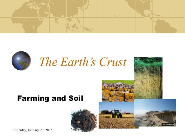 Thursday, January 29, 2015 The Earth's Crust Farming and Soil
