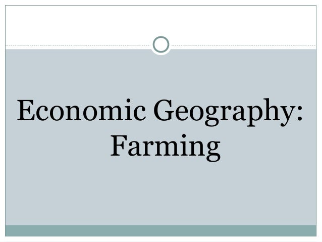 Economic Geography: Farming