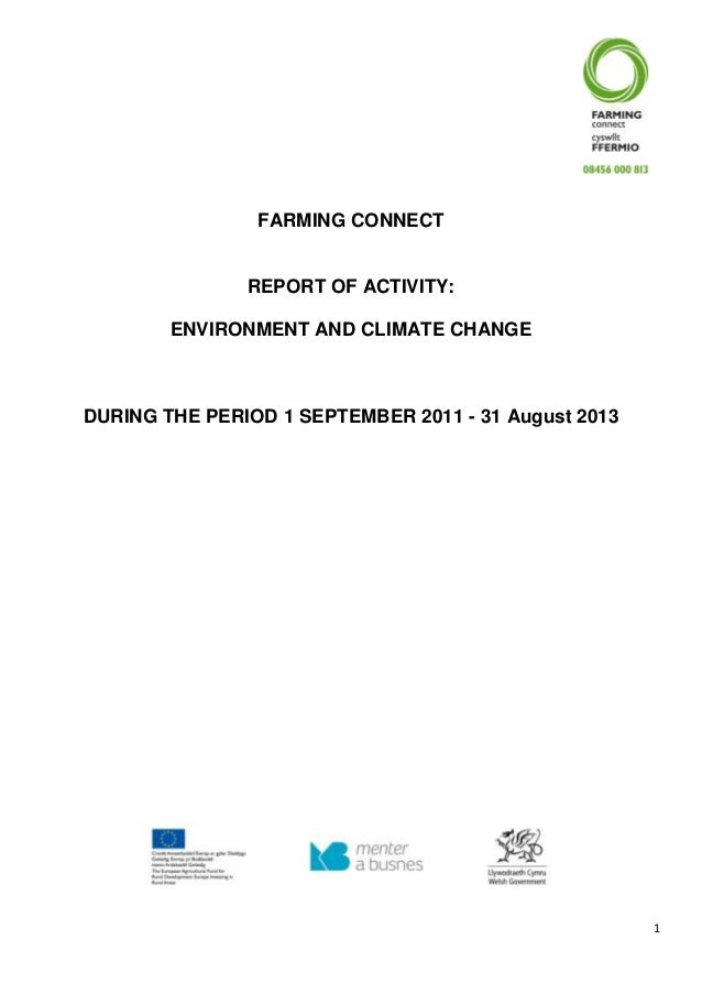 1 FARMING CONNECT REPORT OF ACTIVITY: ENVIRONMENT AND CLIMATE CHANGE DURING THE PERIOD 1 SEPTEMBER 2011 - 31 August 2013