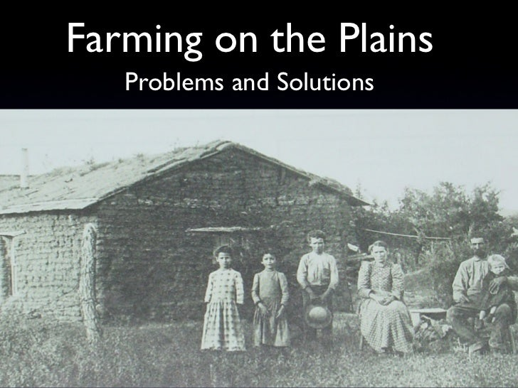 Farming on the Plains   Problems and Solutions