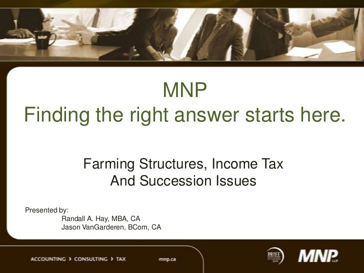 MNPFinding the right answer starts here.                Farming Structures, Income Tax                   And Succession Is...