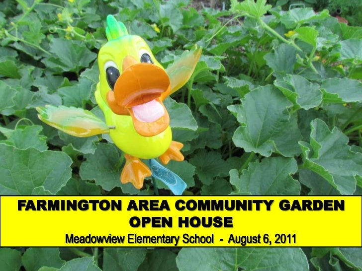 FARMINGTON AREA COMMUNITY GARDEN OPEN HOUSE Meadowview Elementary School  -  August 6, 2011 <br />