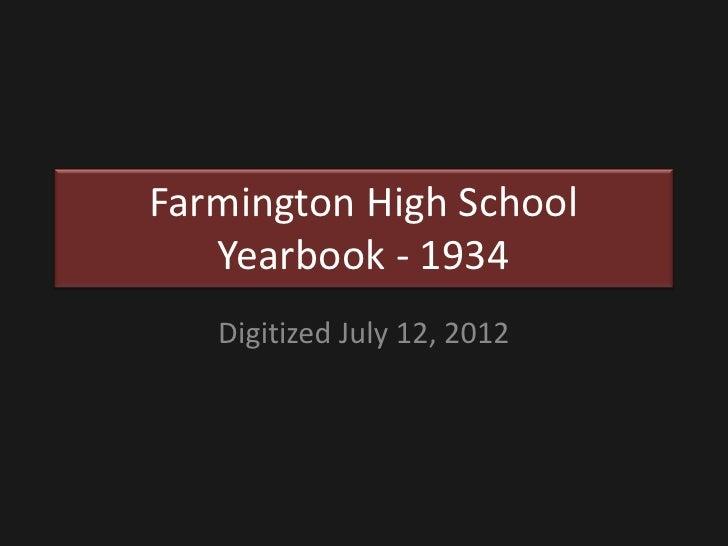 Farmington High School   Yearbook - 1934   Digitized July 12, 2012