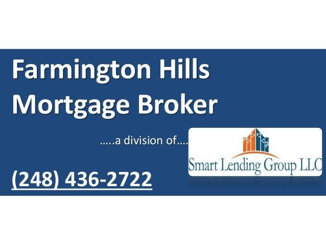 Farmington Hills Mortgage Broker …..a division of…. (248) 436-2722