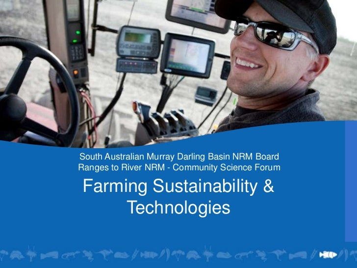 South Australian Murray Darling Basin NRM Board<br />Ranges to River NRM - Community Science Forum<br /><br />Farming Sus...