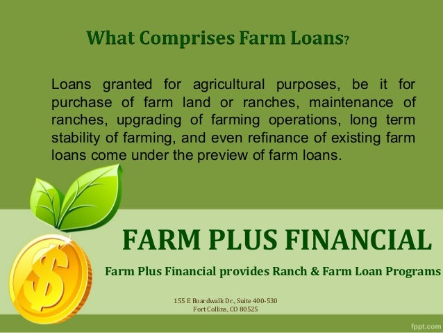 Loans granted for agricultural purposes, be it forpurchase of farm land or ranches, maintenance ofranches, upgrading of fa...