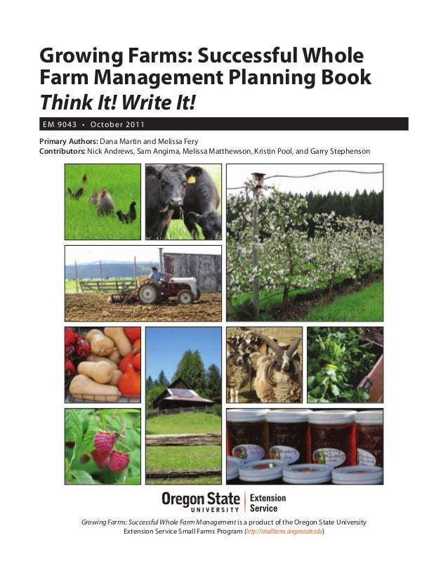 Growing Farms: Successful Whole Farm Management Planning Book Think It! Write It! E M 9043 • O c to b er 2011 Primary Auth...