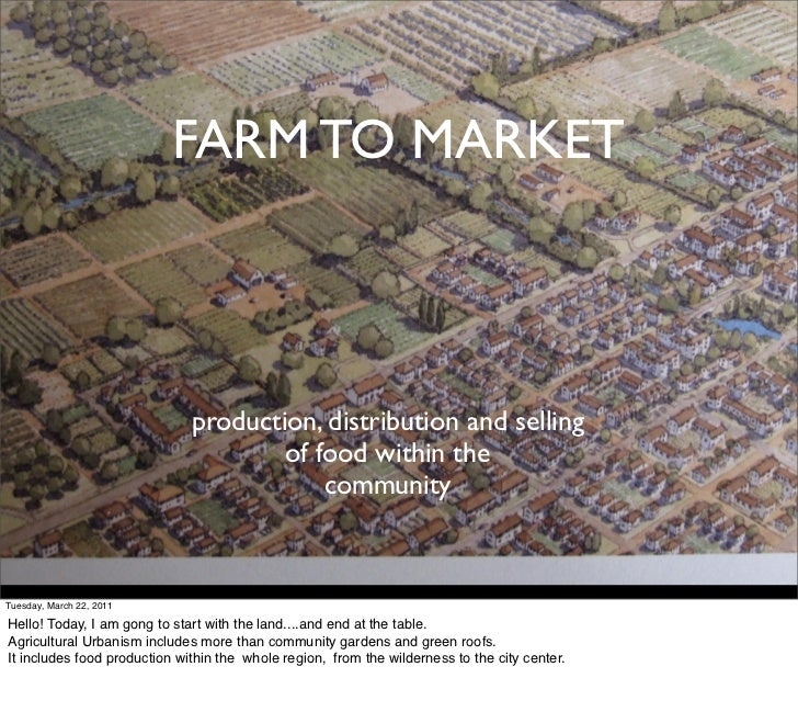 FARM TO MARKET                              production, distribution and selling                                      of f...