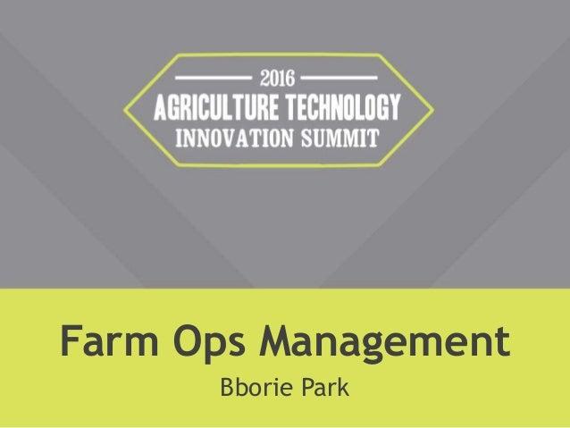 Farm Ops Management Bborie Park