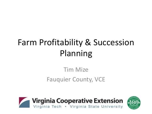 Farm Profitability & Succession Planning Tim Mize Fauquier County, VCE