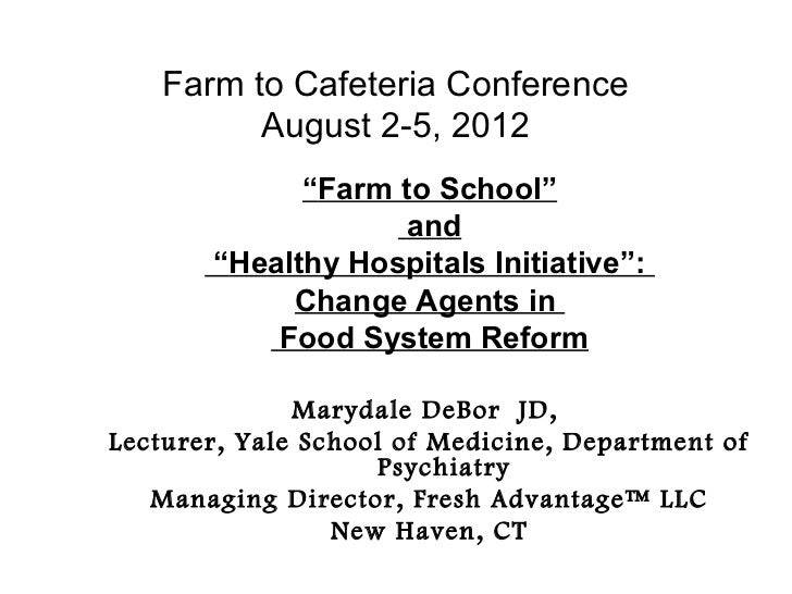 "Farm to Cafeteria Conference          August 2-5, 2012             ""Farm to School""                    and       ""Healthy ..."