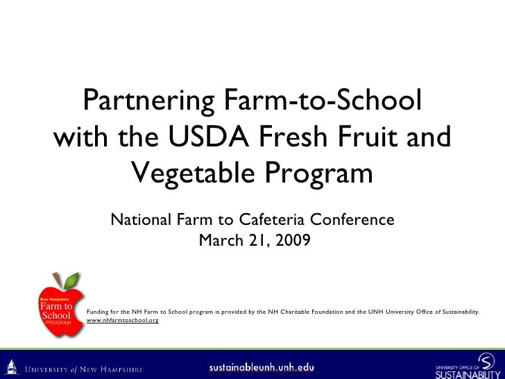Partnering Farm-to-School with the USDA Fresh Fruit and       Vegetable Program           National Farm to Cafeteria Confe...