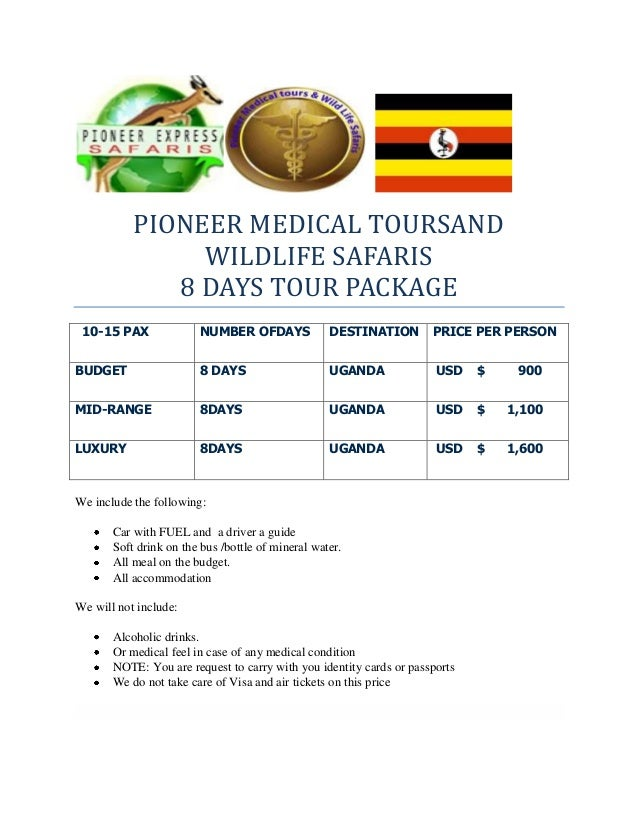 PIONEER MEDICAL TOURSAND WILDLIFE SAFARIS 8 DAYS TOUR PACKAGE 10-15 PAX NUMBER OFDAYS DESTINATION PRICE PER PERSON BUDGET ...