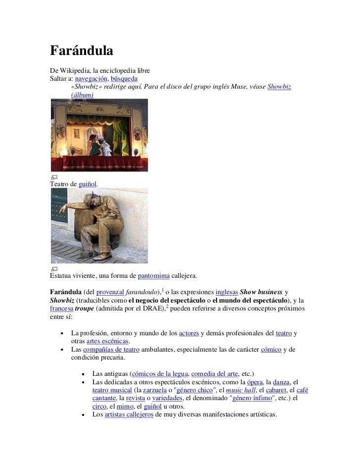 FarándulaDe Wikipedia, la enciclopedia libreSaltar a: navegación, búsqueda        «Showbiz» redirige aquí. Para el disco d...