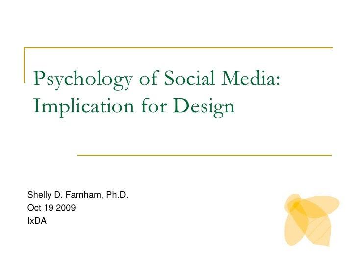 Psychology of Social Media: Implication for Design<br />Shelly D. Farnham, Ph.D.<br />Oct 19 2009<br />IxDA<br />