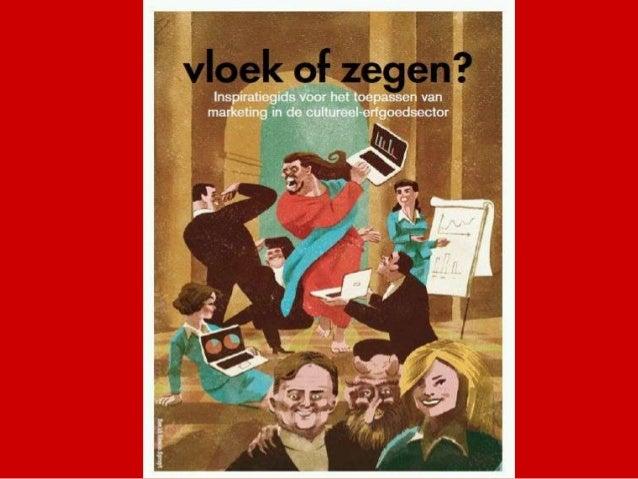 Vloek of zegen? Marketing in de cultureel-erfgoedsector  Roel Daenen & Alexander Vander Stichele 24 februari 2014 / FARO, ...