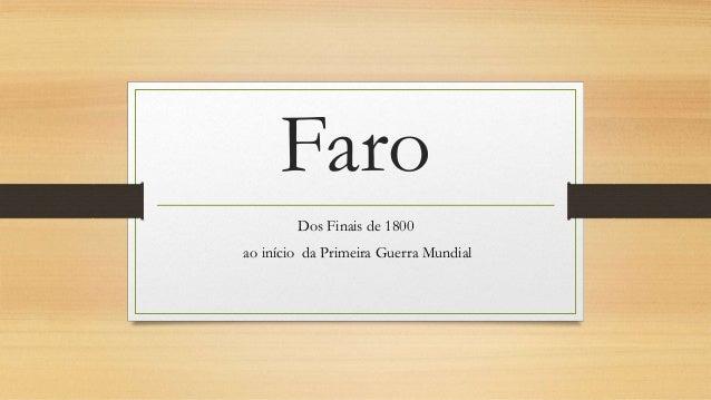 Faro Dos Finais de 1800 ao início da Primeira Guerra Mundial