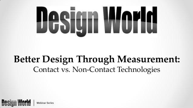 Better Design Through Measurement: Contact vs. Non-Contact Technologies